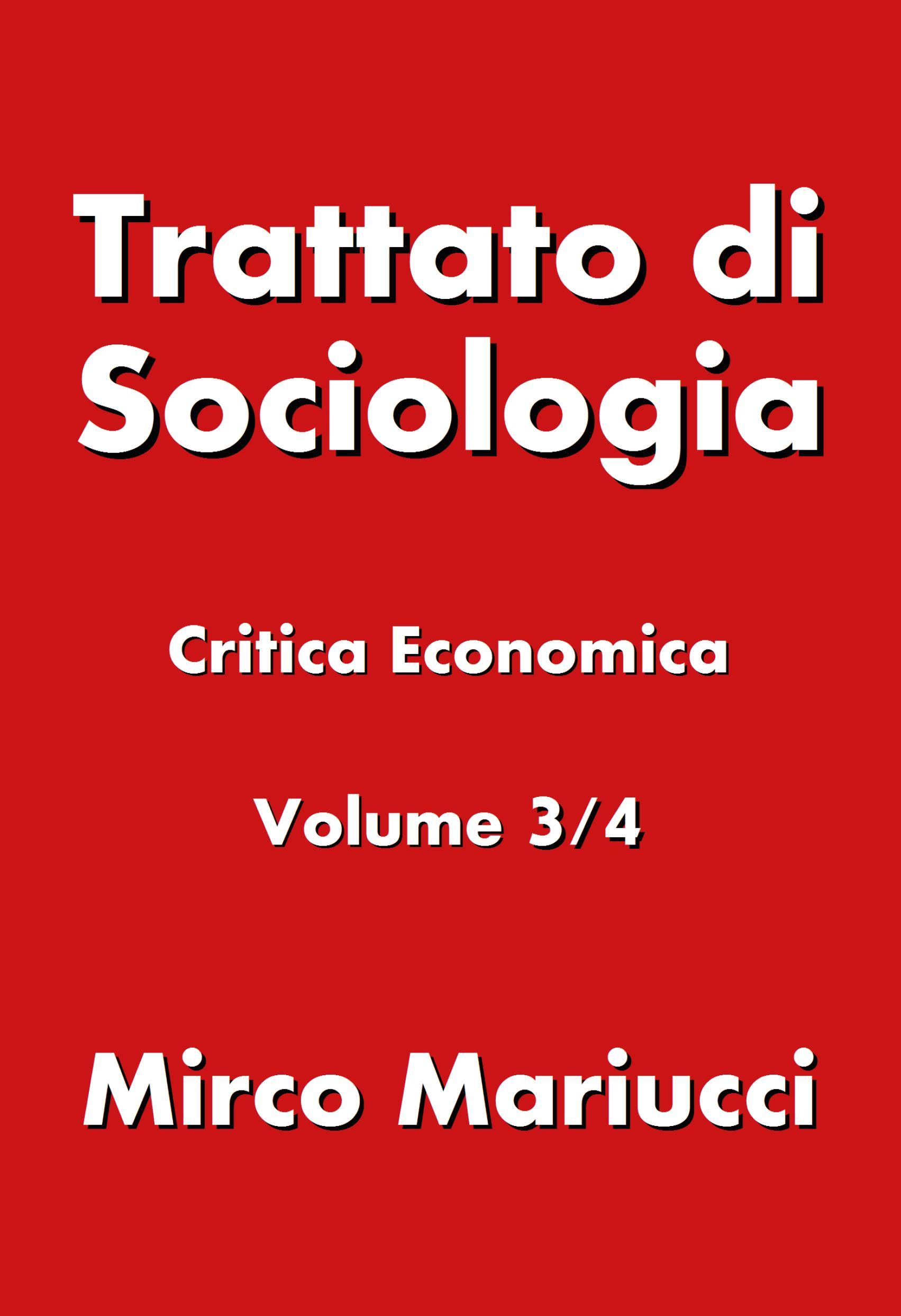 Trattato di Sociologia: Critica Economica. Volume 3/4