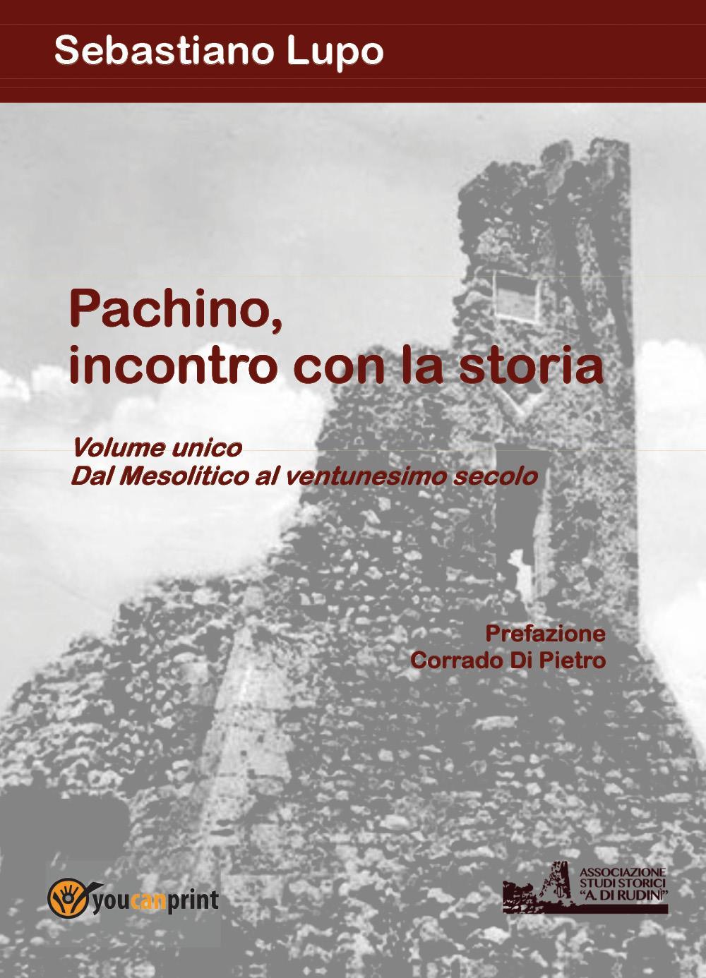 Pachino, incontro con la storia Volume unico Dal Mesolitico al ventunesimo secolo