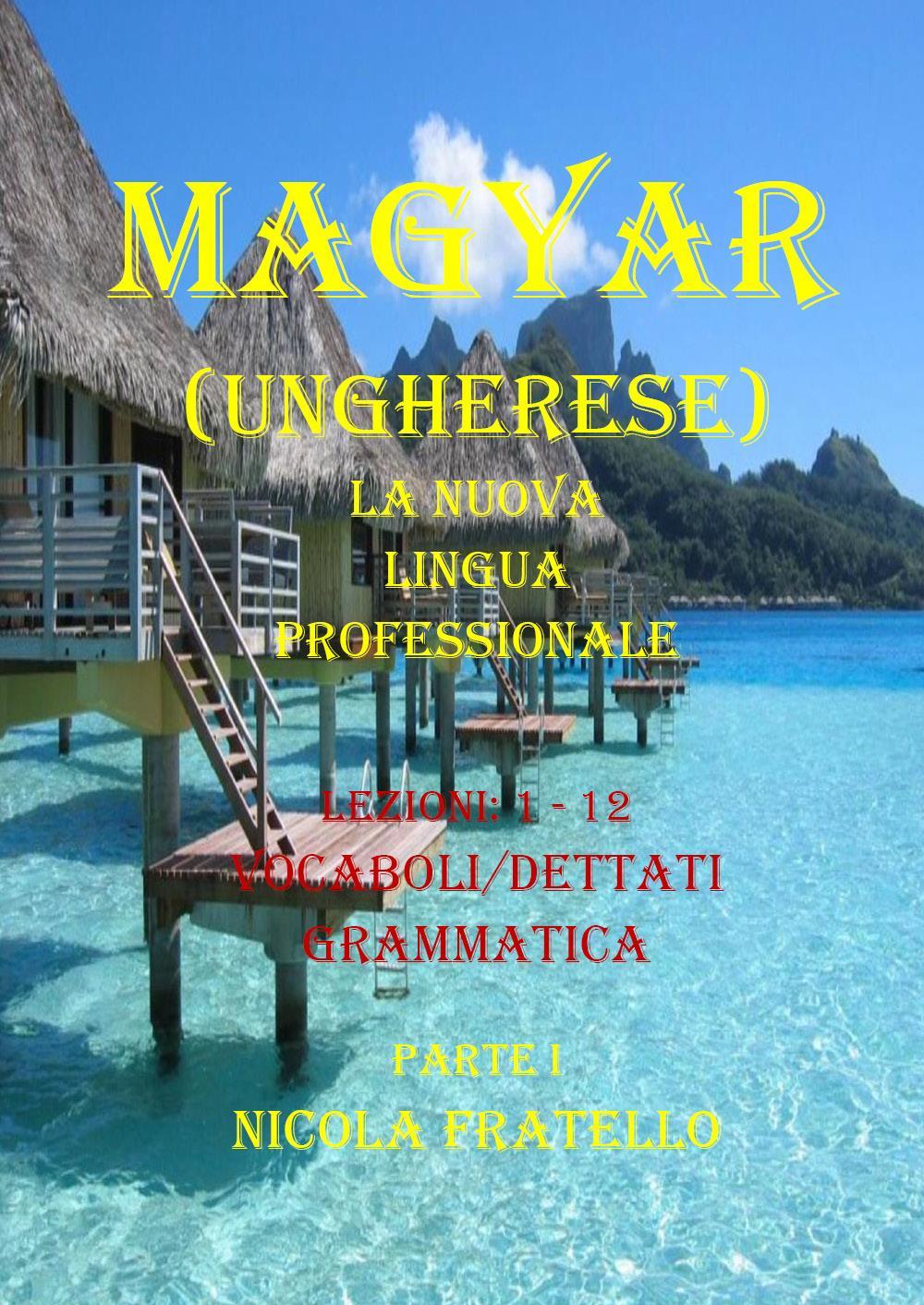 Magyar. La nuova lingua professionale. Parte I
