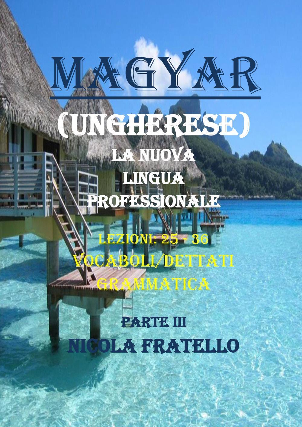 Magyar. La nuova lingua professionale. Parte III