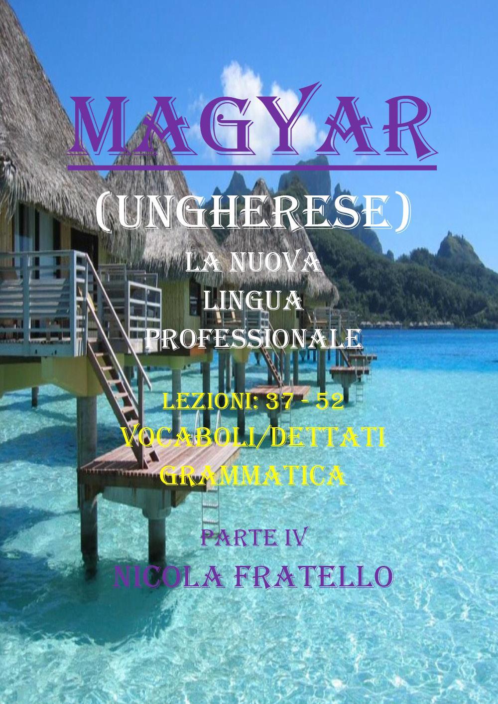Magyar. La nuova lingua professionale. Parte IV