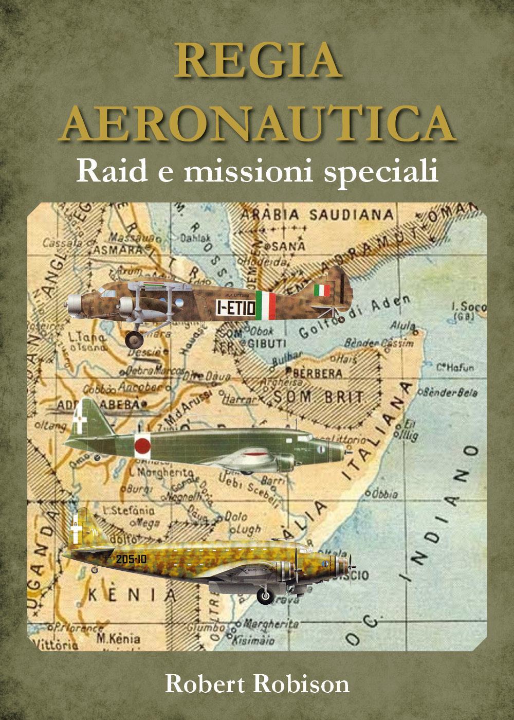 REGIA AERONAUTICA - Raid e missioni speciali