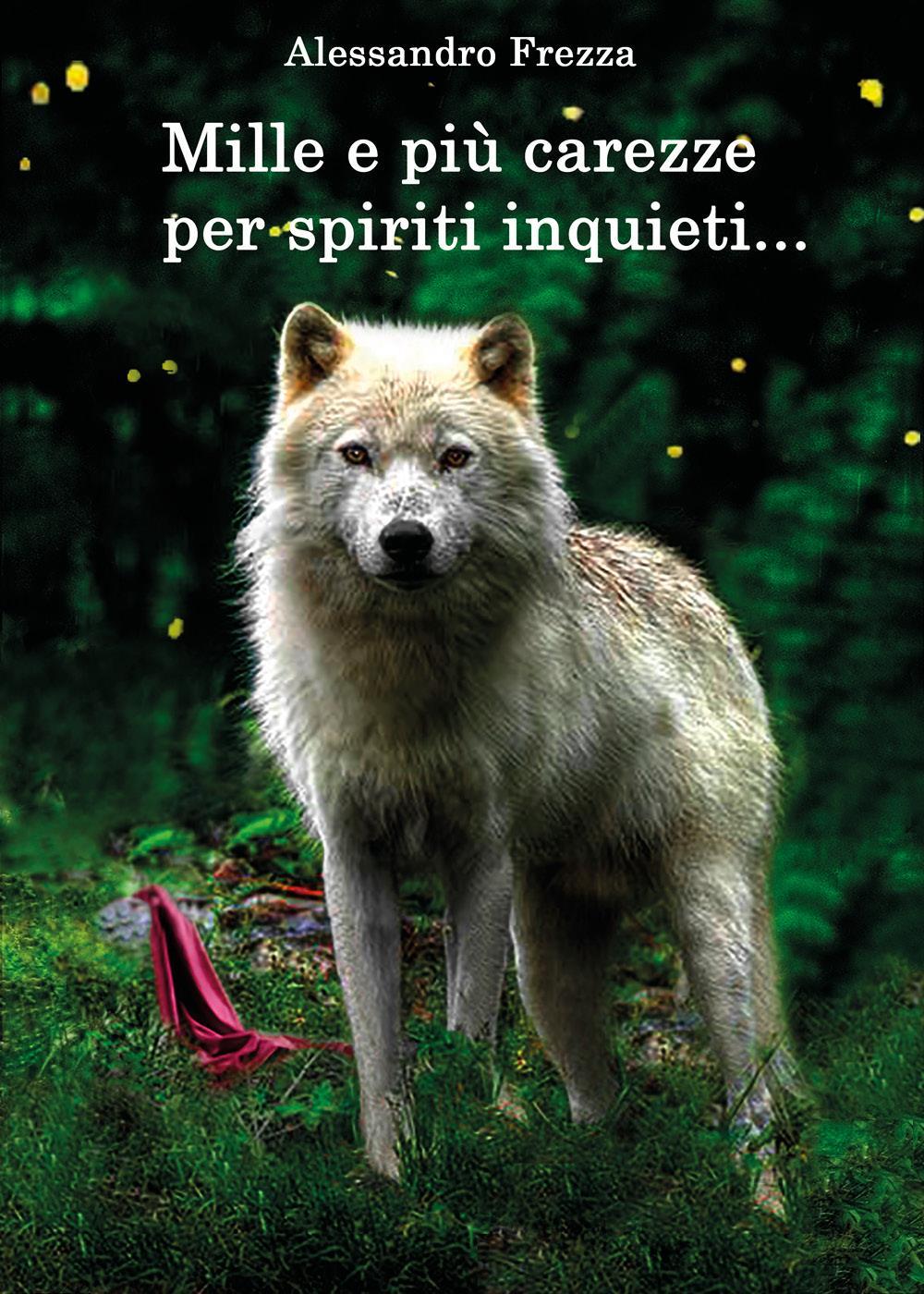 Mille e più carezze per spiriti inquieti