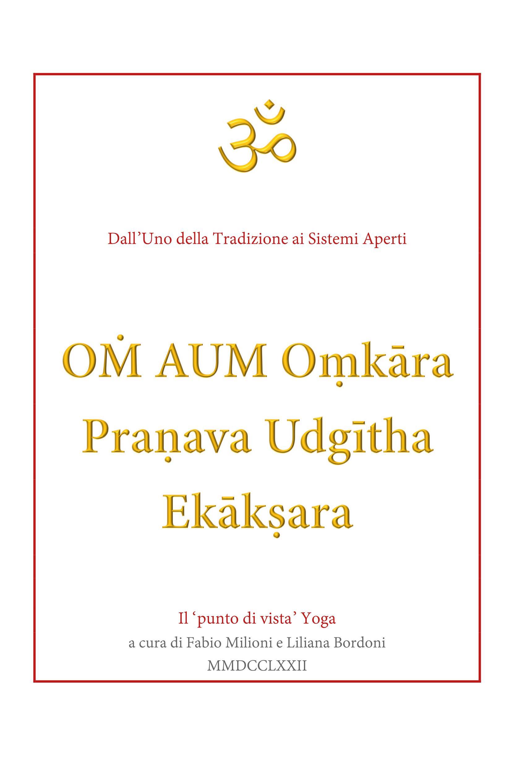 OM AUM Omkara Preanava Udgitha Ekaksara