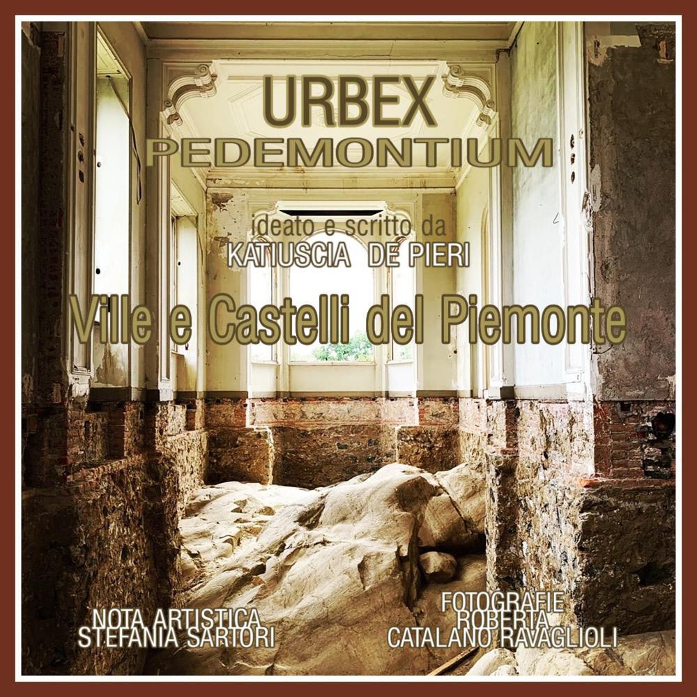 URBEX - Ville e Castelli del Piemonte