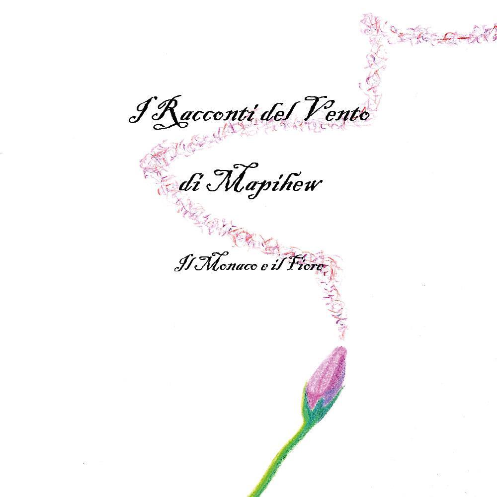 I Racconti del Vento - Il Monaco e il Fiore