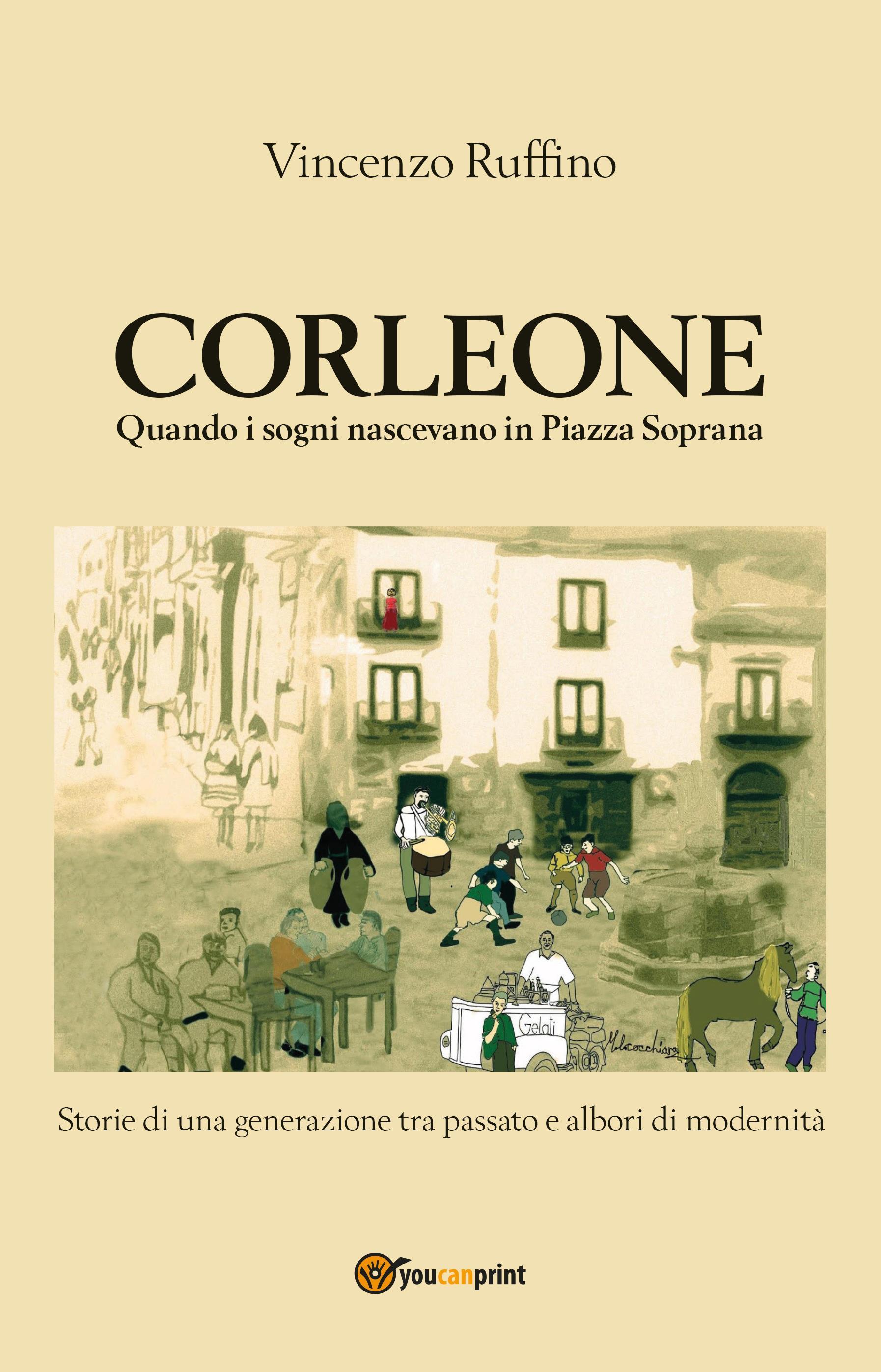Corleone quando i sogni nascevano in Piazza Soprana
