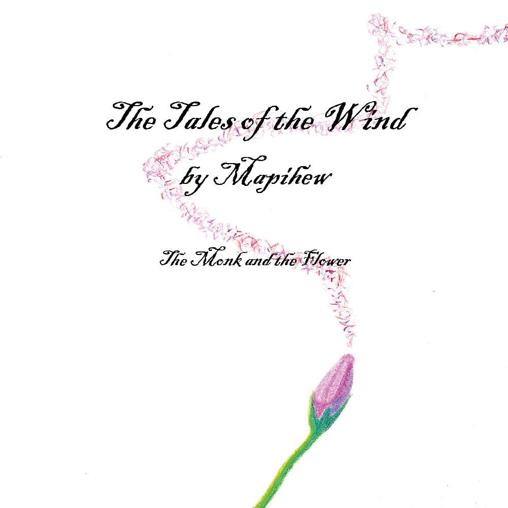 The Tales of the Wind - The Monk and the Flower
