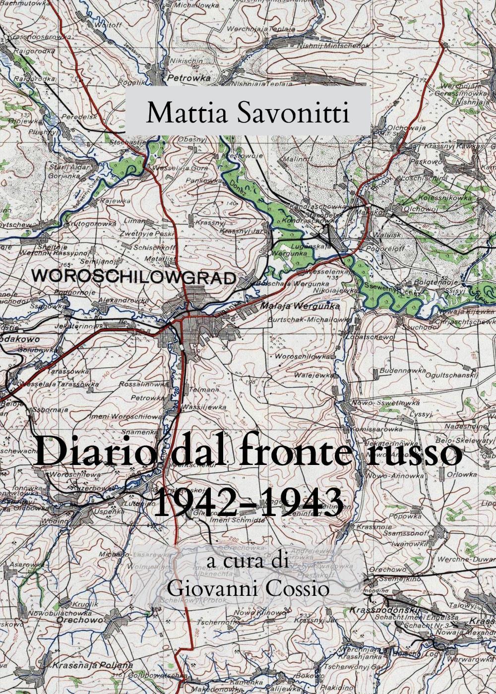 Diario di Mattia Savonitti dal fronte russo (1942-43)
