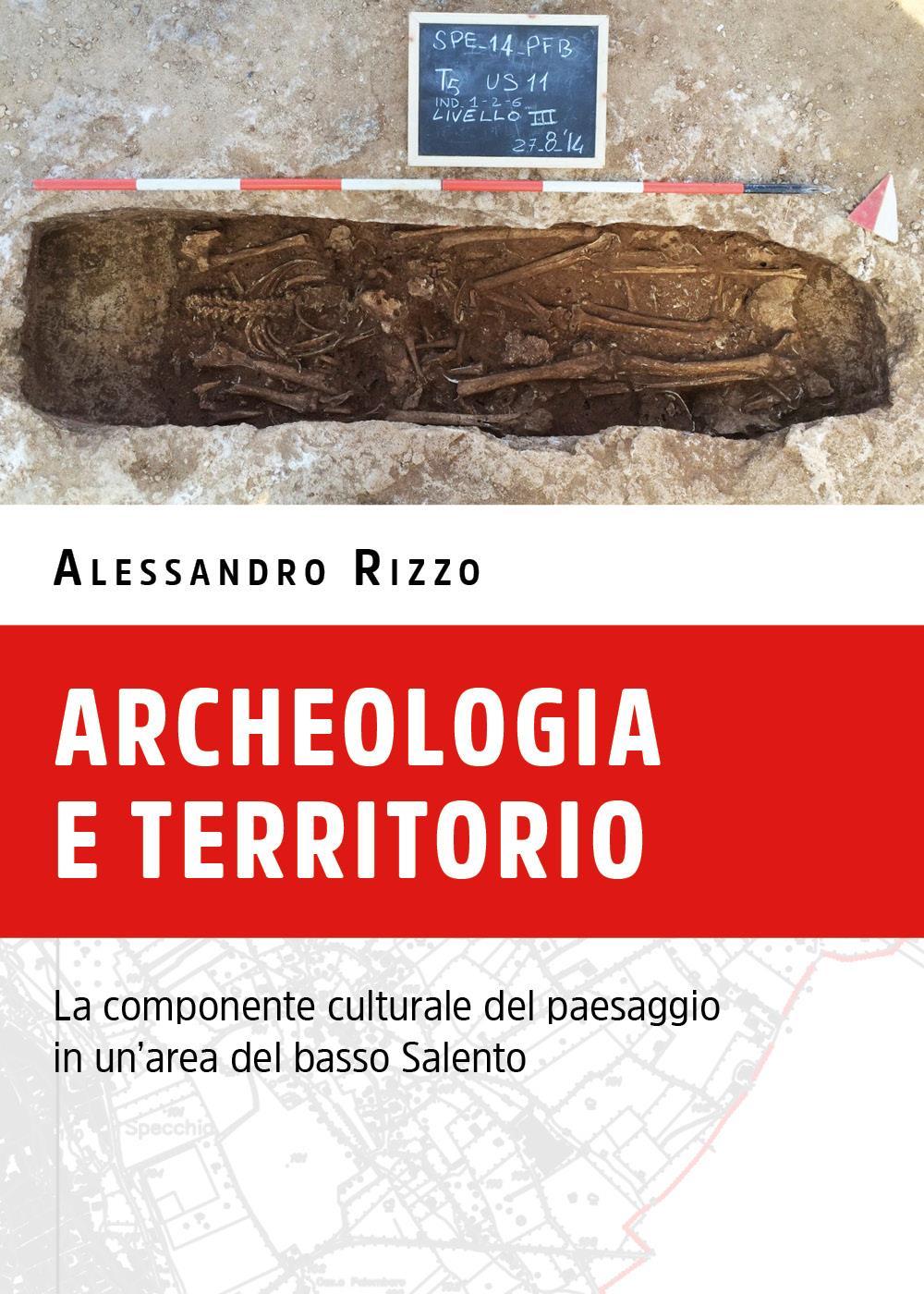 Archeologia e territorio. La componente culturale del paesaggio in un'area del basso salento.