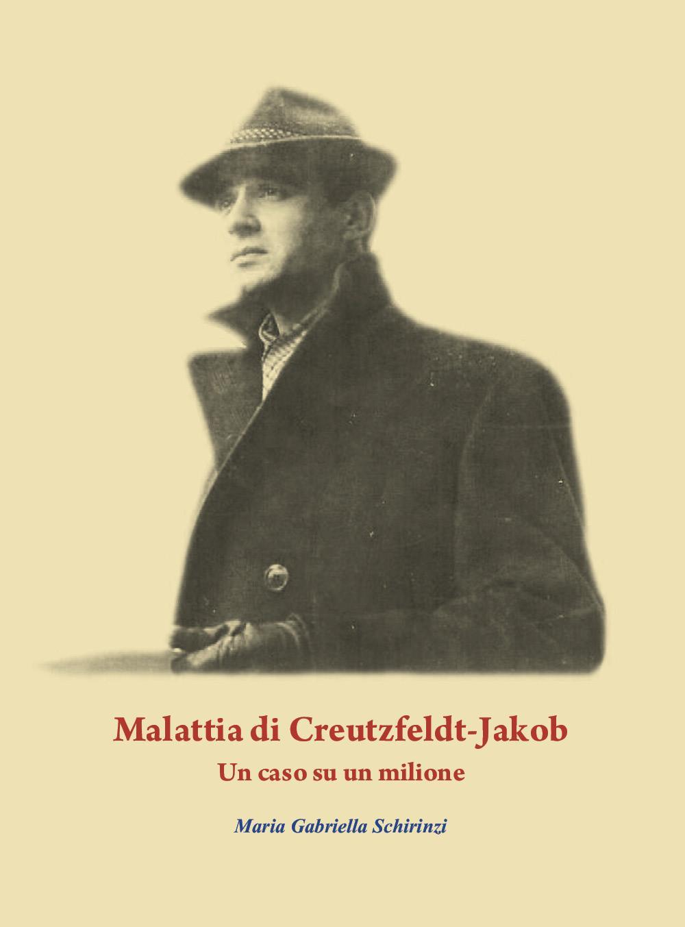 Malattia di Creutzfeldt-Jakob. Un caso su un milione