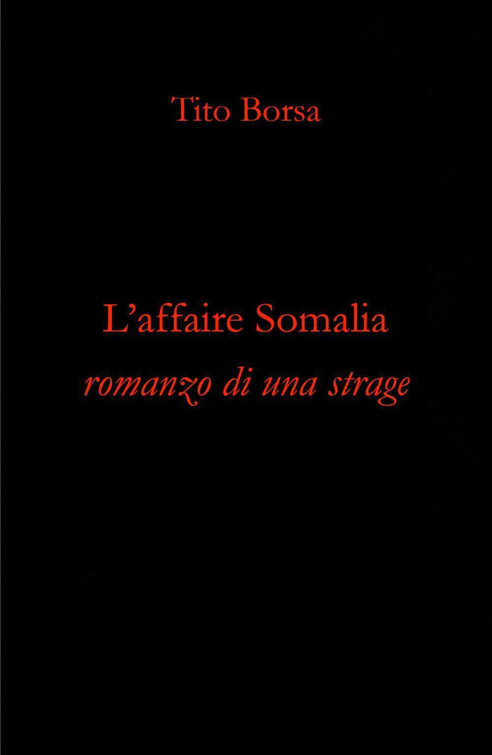 L'affaire Somalia - Romanzo di una strage