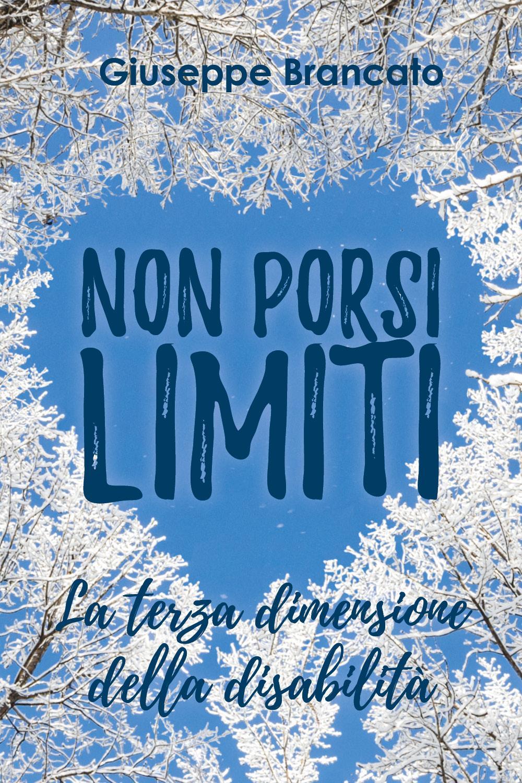 """Non porsi limiti """"la terza dimensione della disabilità"""""""