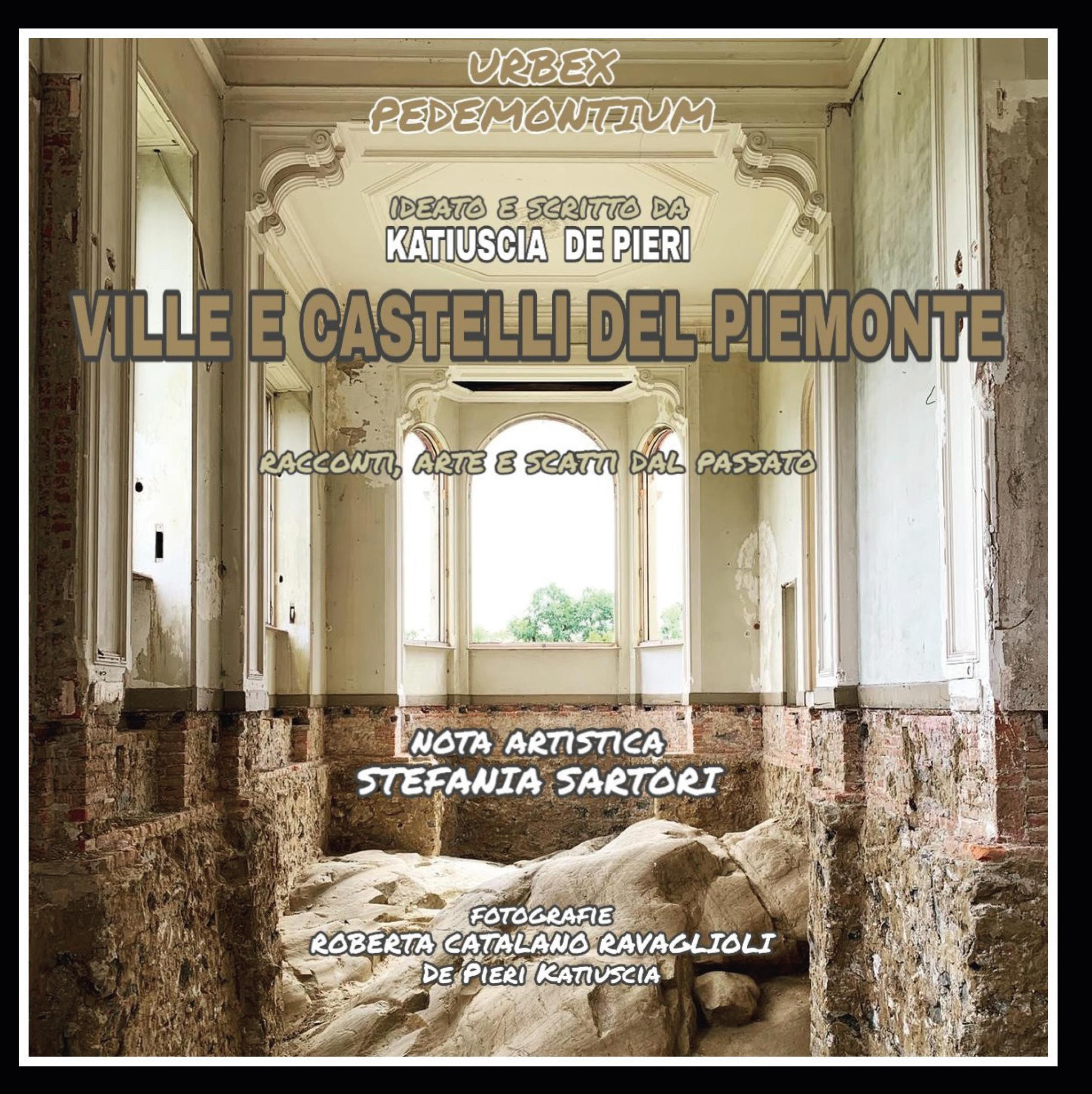 URBEX PEDEMONTIUM - Ville e castelli del Piemonte
