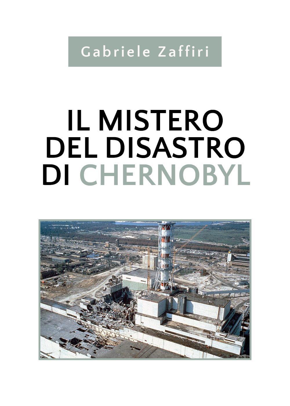 Il mistero del disastro di Chernobyl
