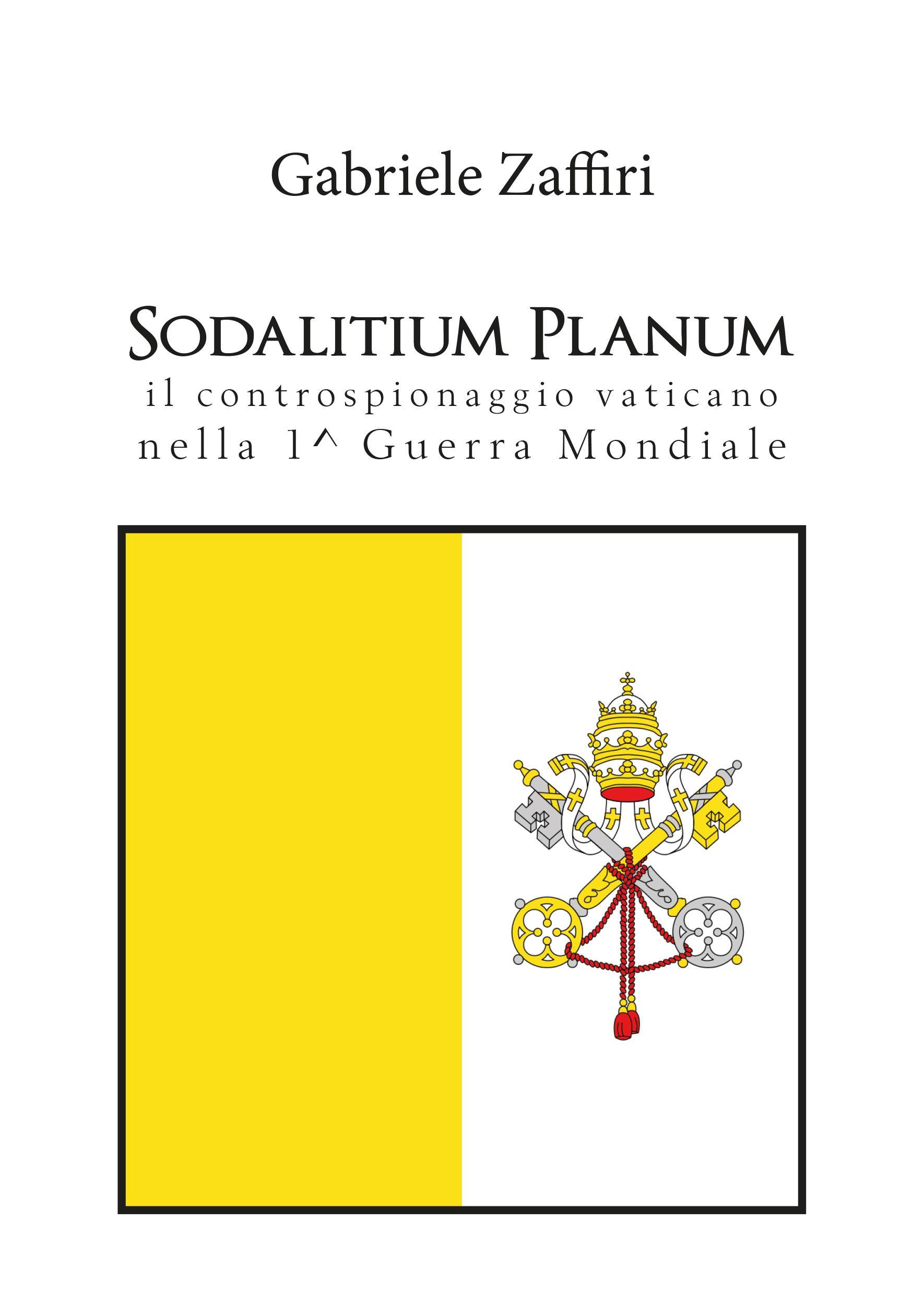 Sodalitium Planum - il controspionaggio vaticano nella 1^ guerra mondiale
