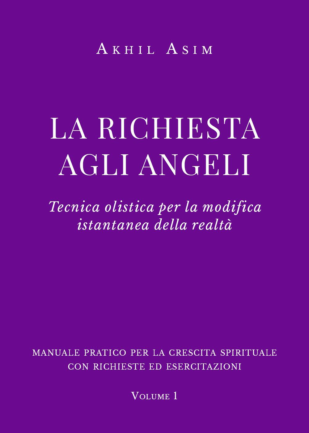 La Richiesta agli Angeli - Tecnica olistica per la modifica istantanea della realtà