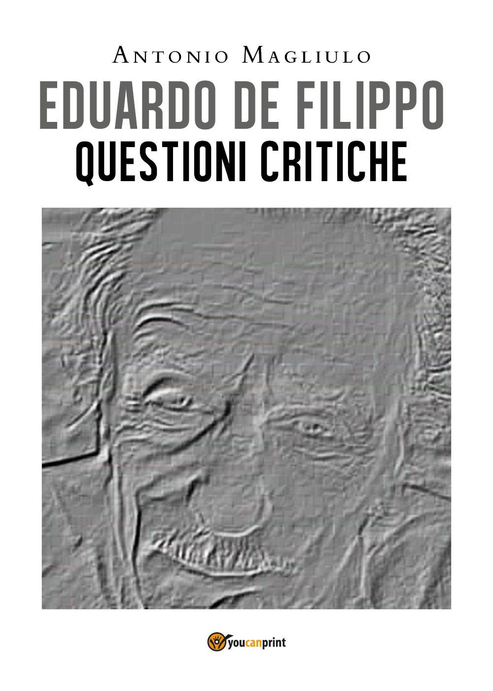 Eduardo De Filippo. Questioni Critiche
