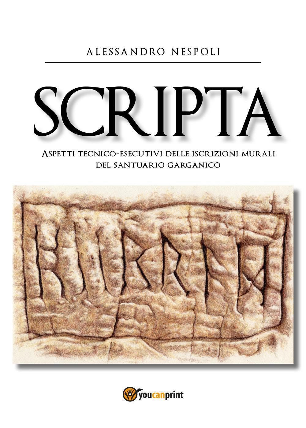 SCRIPTA - Aspetti tecnico-esecutivi delle iscrizioni murali del santuario garganico