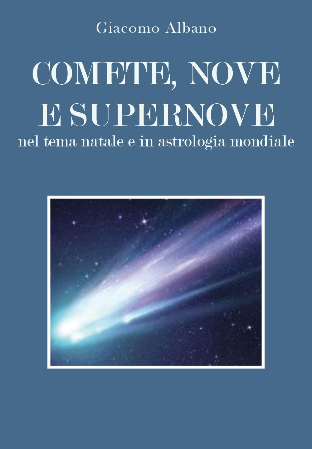 COMETE, NOVE E SUPERNOVE Nel tema natale e in astrologia mondiale