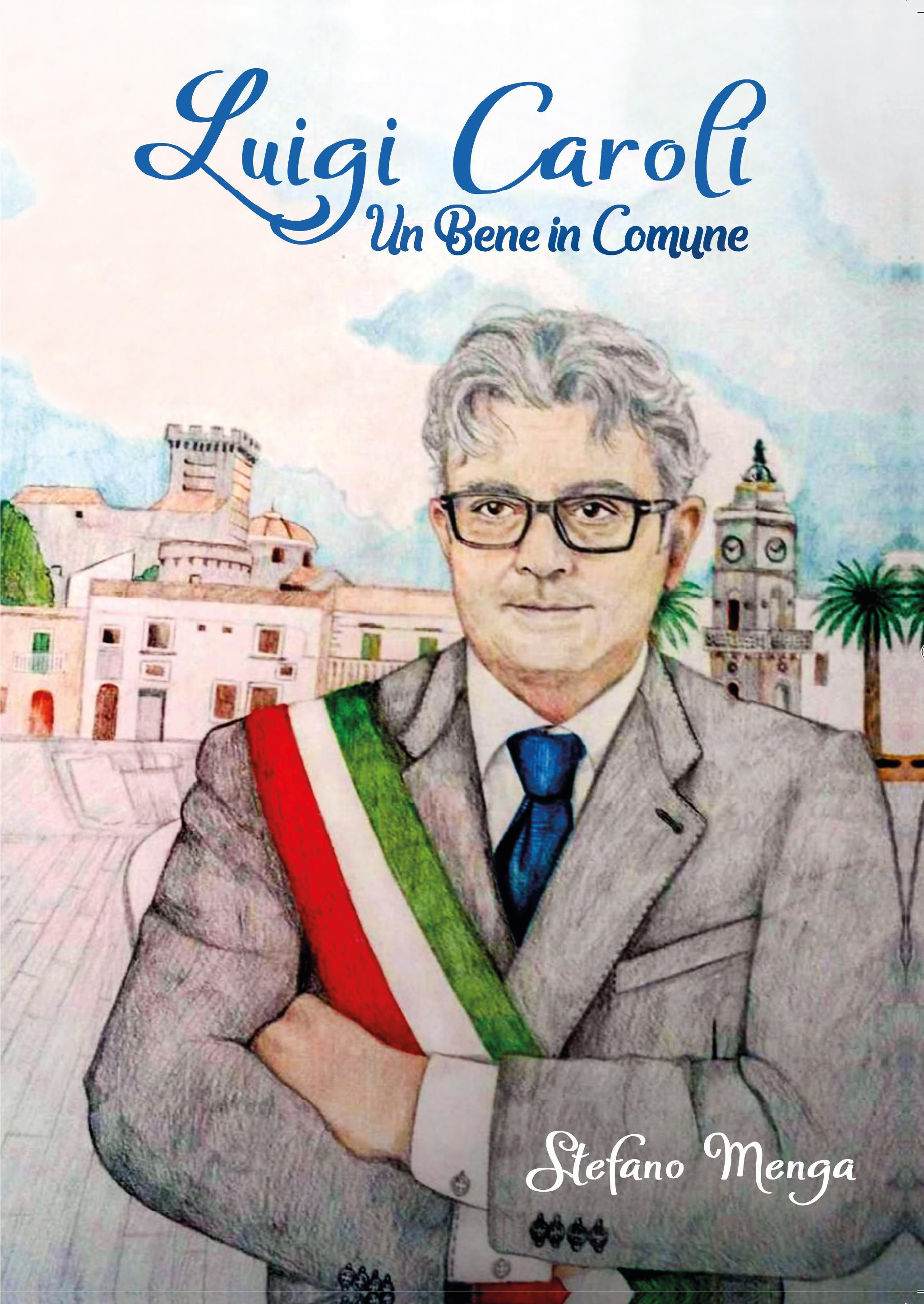 Luigi Caroli. Un bene in Comune