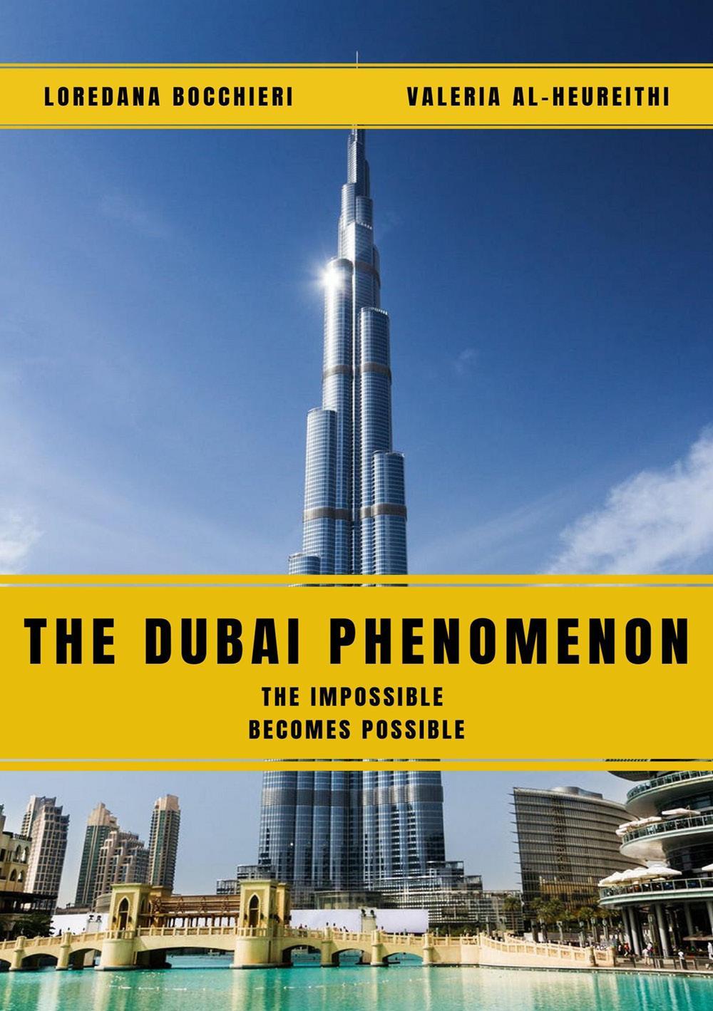 The Dubai Phenomenon - The impossible becomes possible