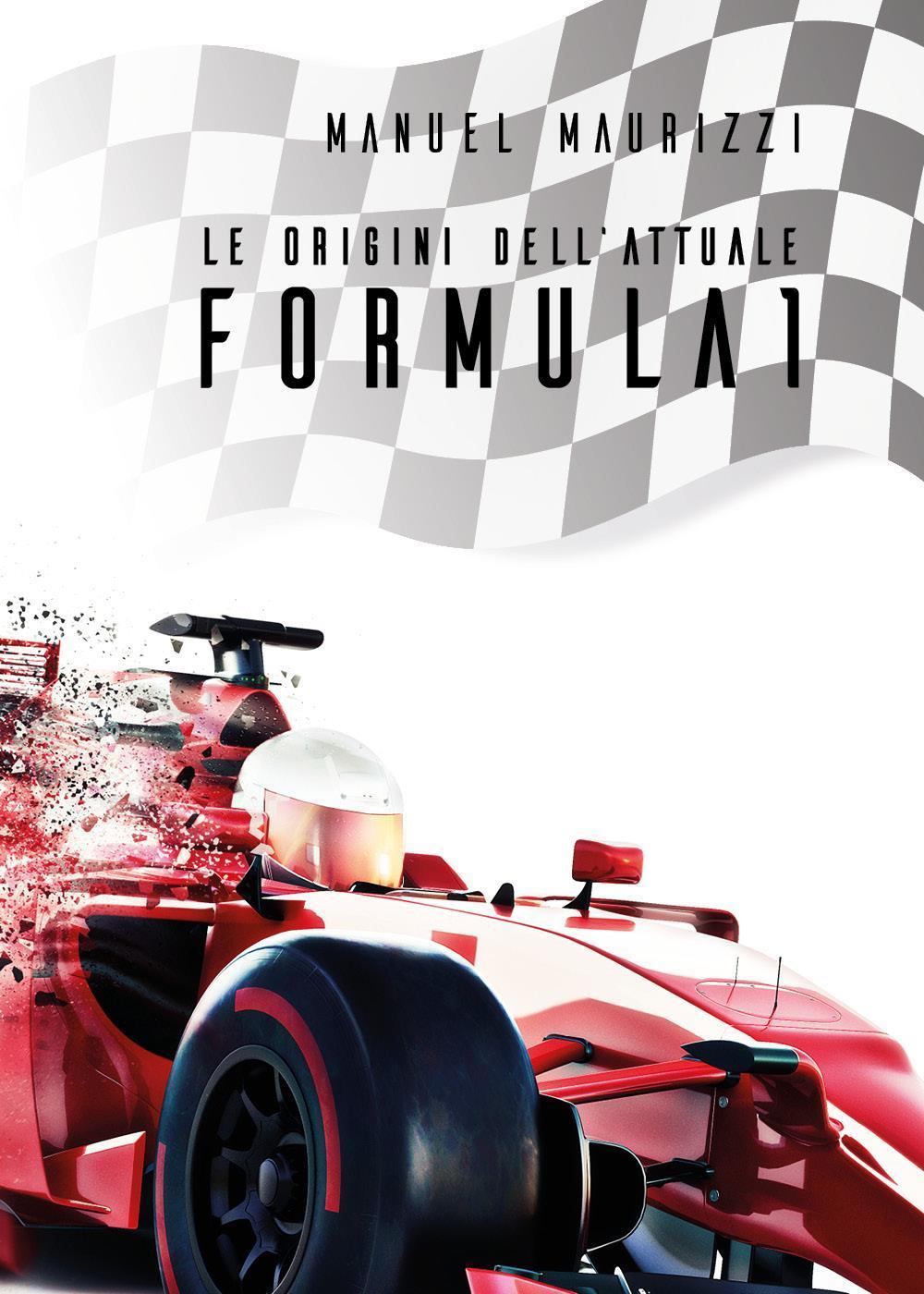 Le Origini Dell' Attuale Formula 1