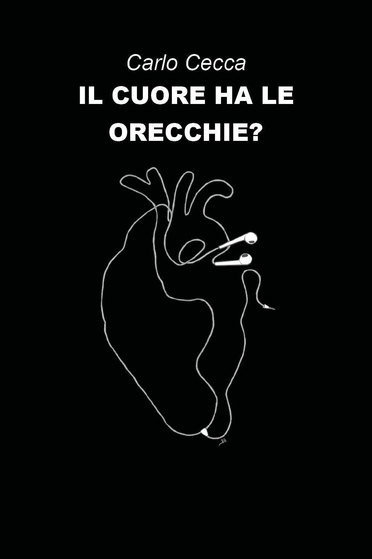 Il cuore ha le orecchie?