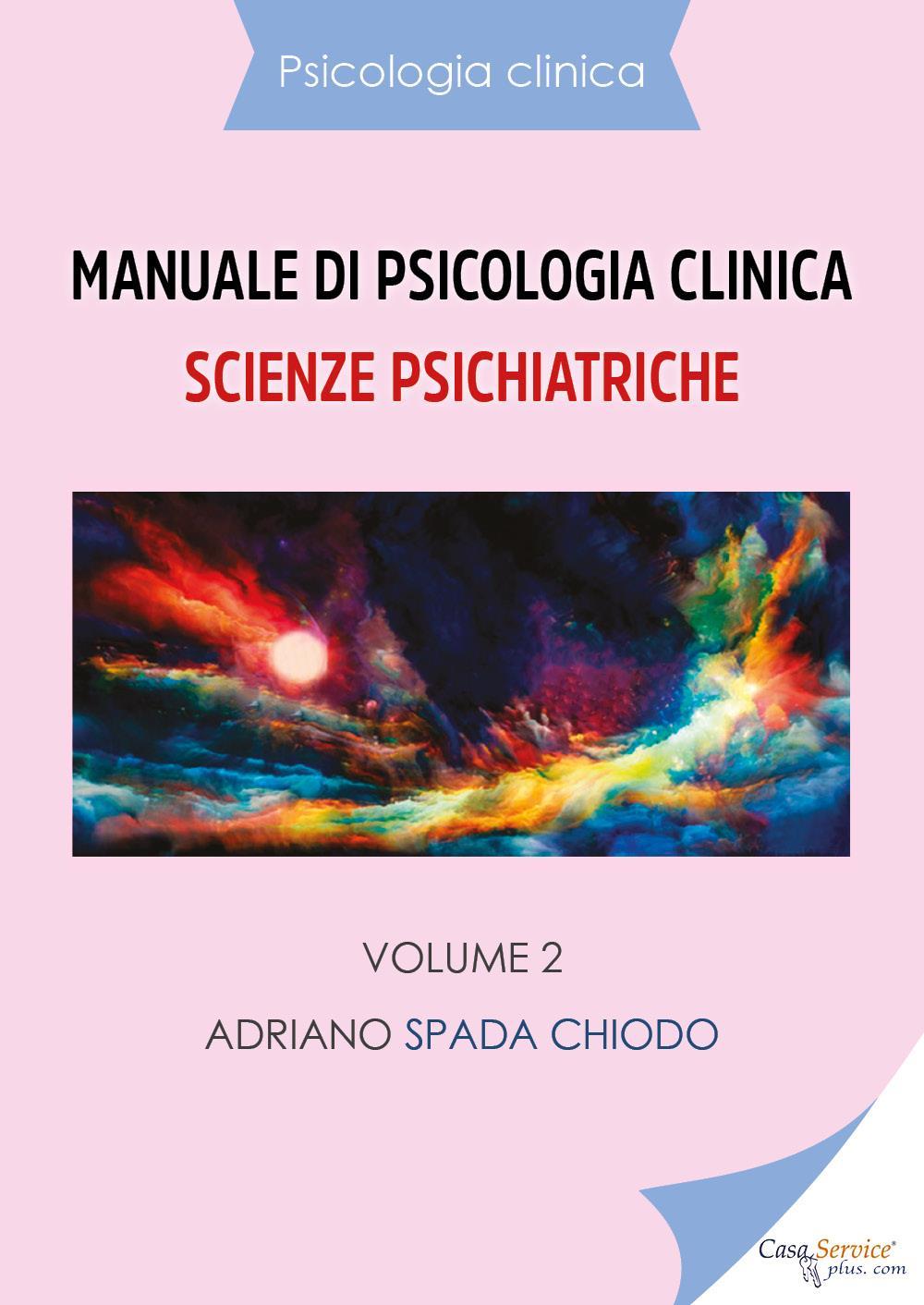 Psicologia clinica - Manuale di psicologia clinica - Scienze psichiatriche - Vol. 2