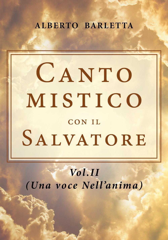 Canto mistico con il Salvatore Vol.II (Una Voce nell'anima)