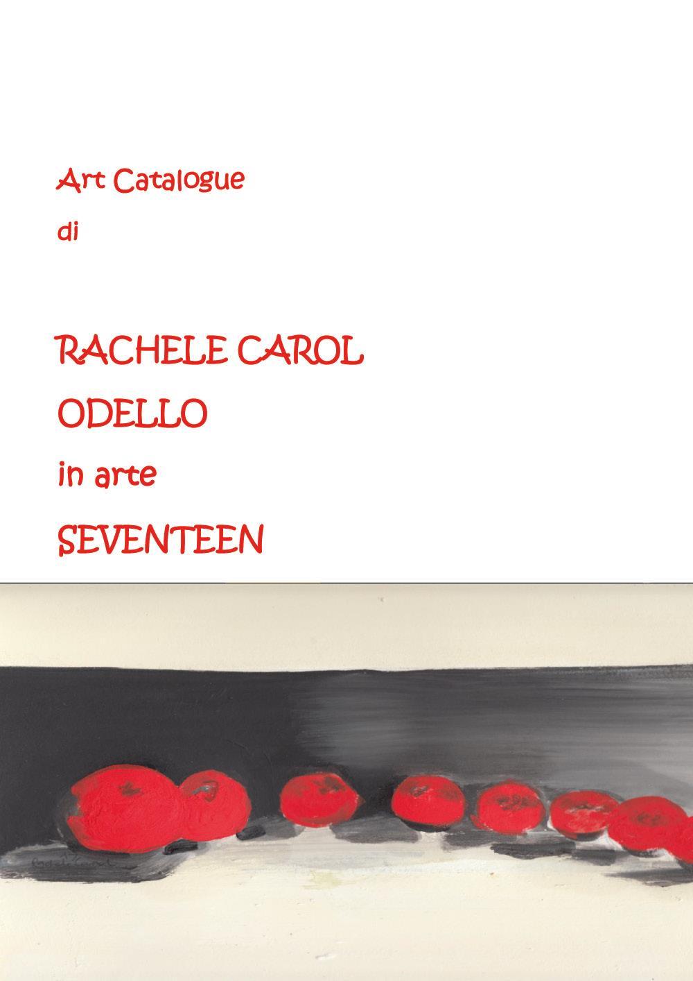 Art Catalogue di Rachele Carol Odello in arte Seventeen