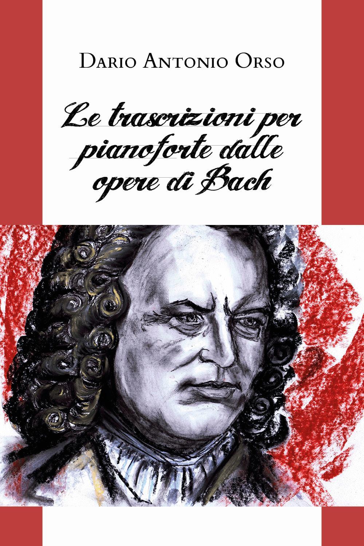 Le trascrizioni per pianoforte dalle opere di Bach