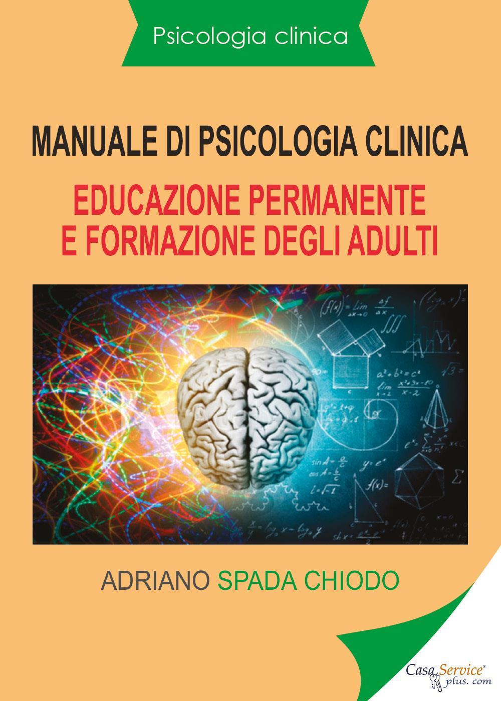 Psicologia clinica - Manuale di psicologia clinica - Educazione permanente e formazione degli adulti