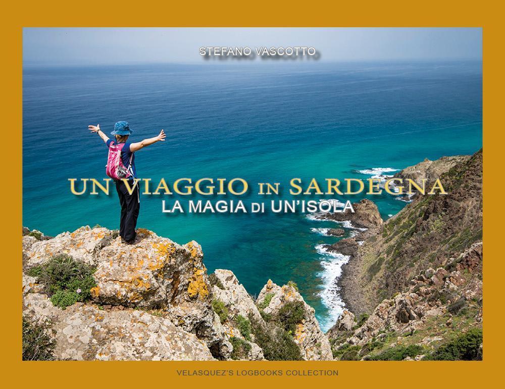 Un Viaggio in Sardegna - La magia di un'isola