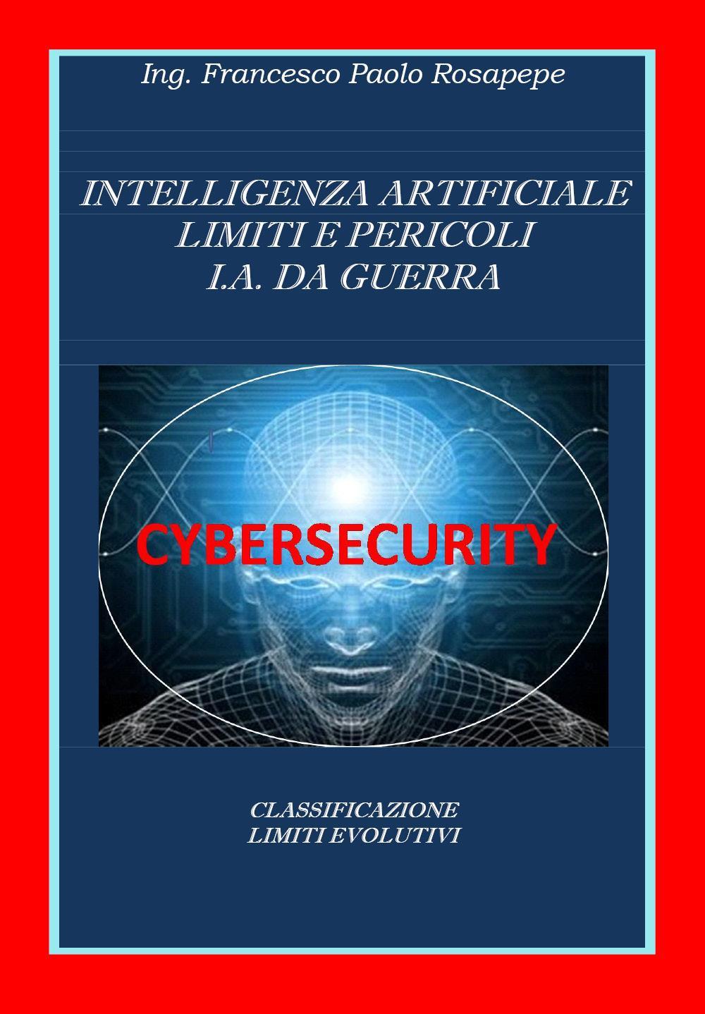 Intelligenza Artificiale Limiti e Pericoli I. A. da guerra