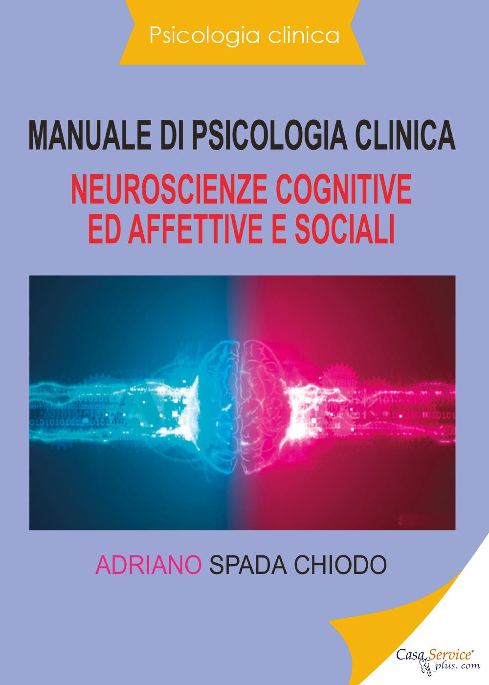 Psicologia clinica - Manuale di psicologia clinica - Neuroscienze cognitive ed affettive e sociali
