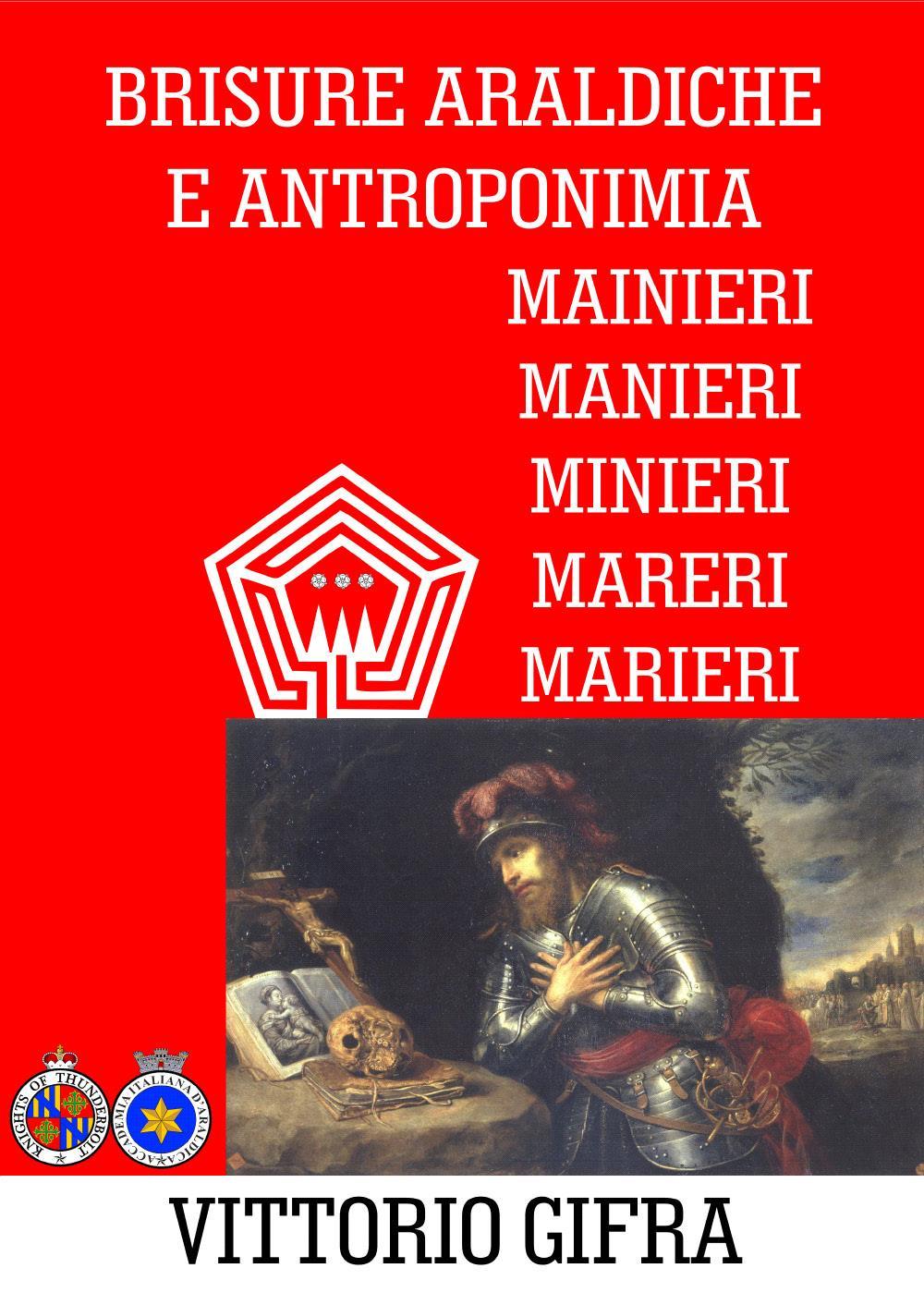 Brisure Araldiche e Antroponimia. Mainieri - Manieri - Minieri - Mareri - Marieri