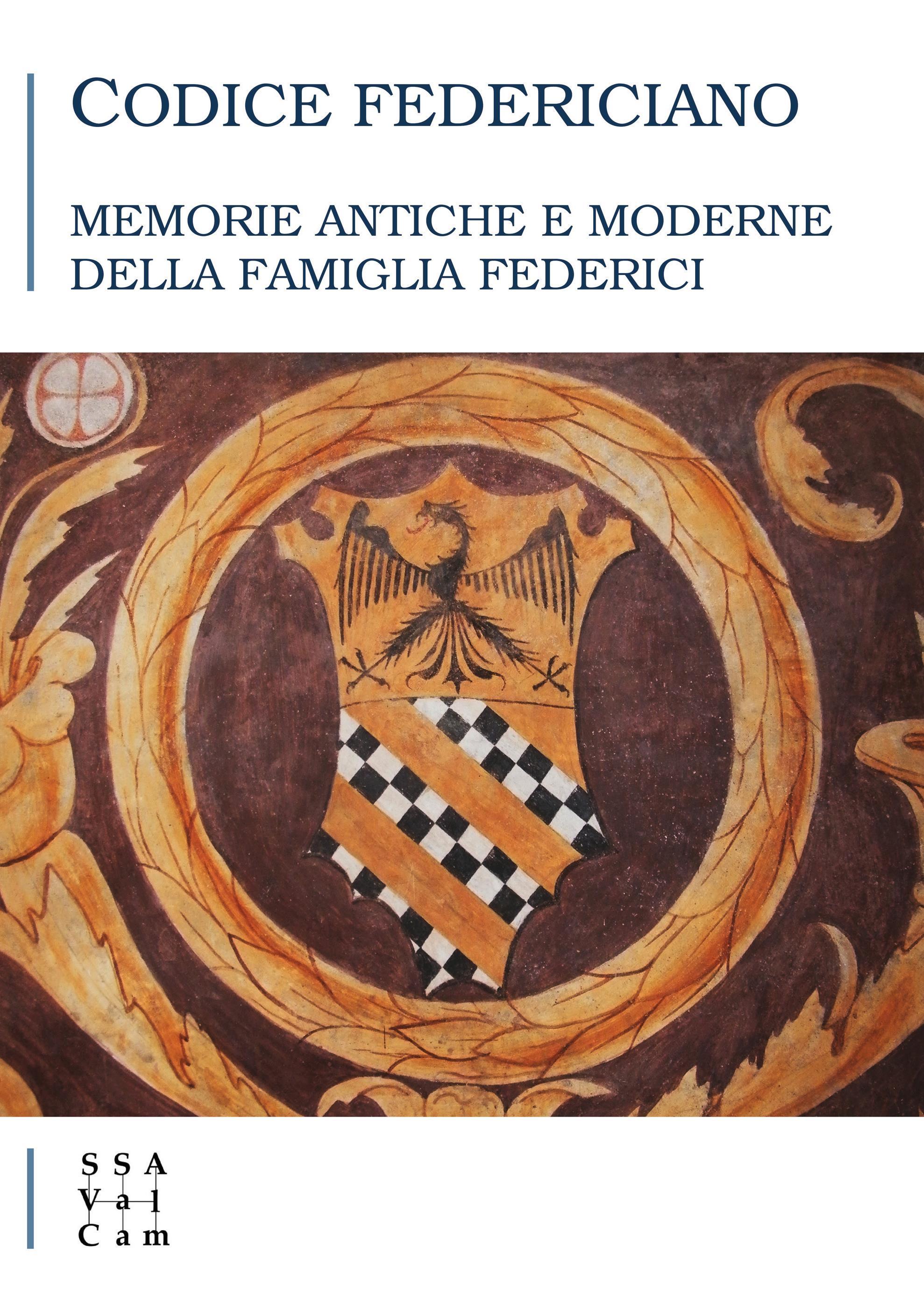 Codice Federiciano. Memorie antiche e moderne della famiglia Federici