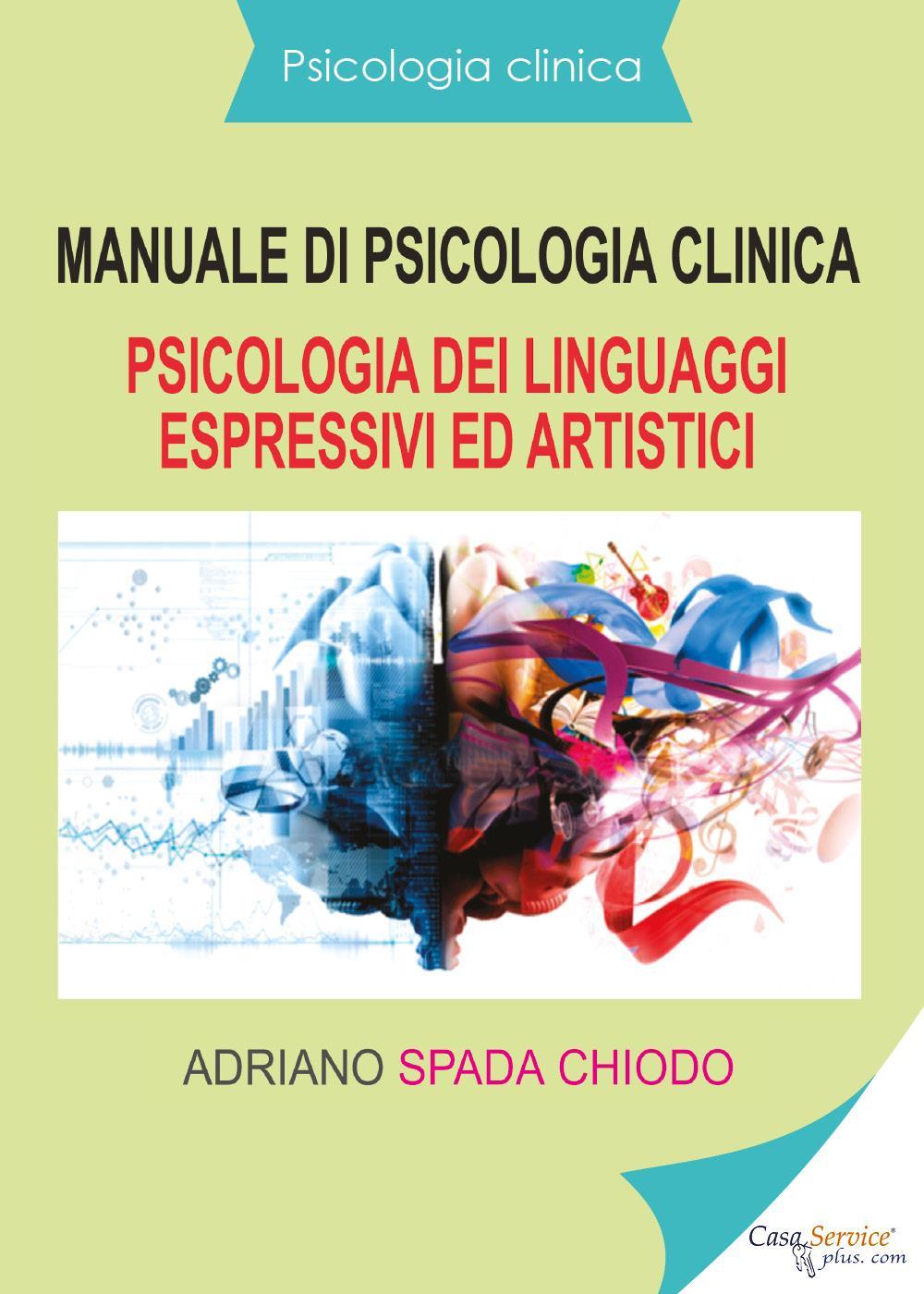 Psicologia clinica - Manuale di psicologia clinica - Psicologia dei linguaggi espressivi ed artistici