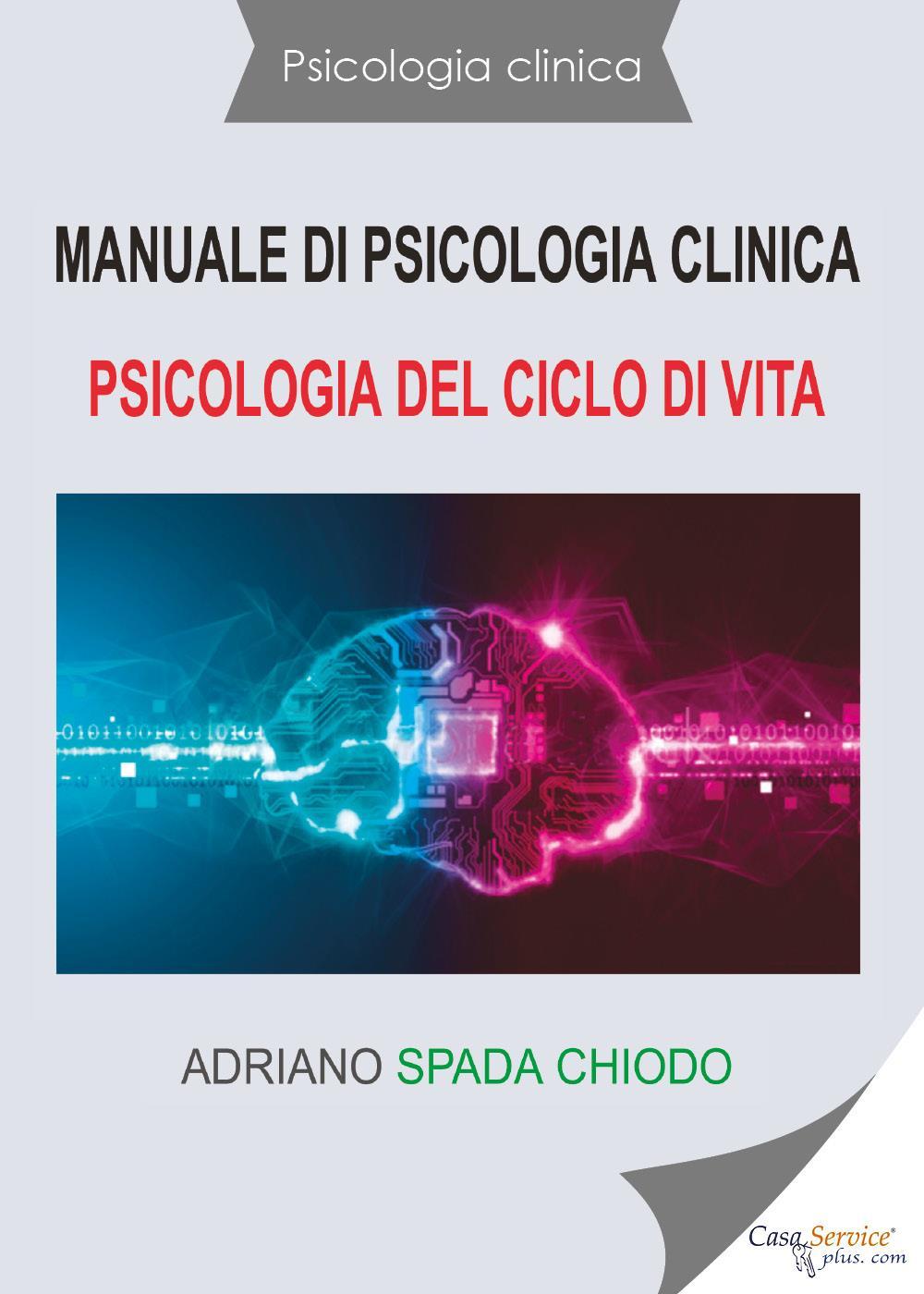 Psicologia clinica - Manuale di psicologia clinica - Psicologia del ciclo di vita