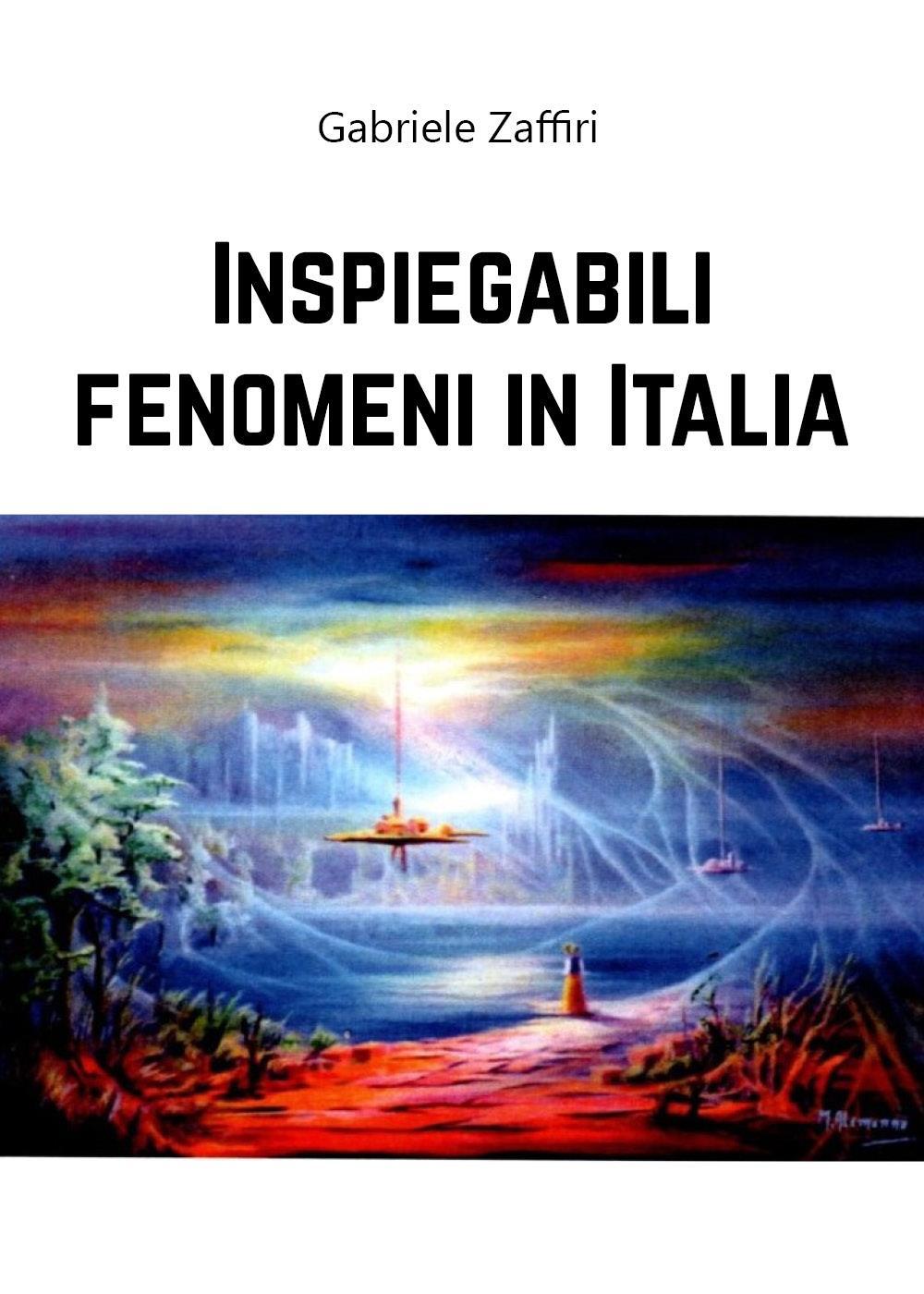 Inspiegabili fenomeni in Italia