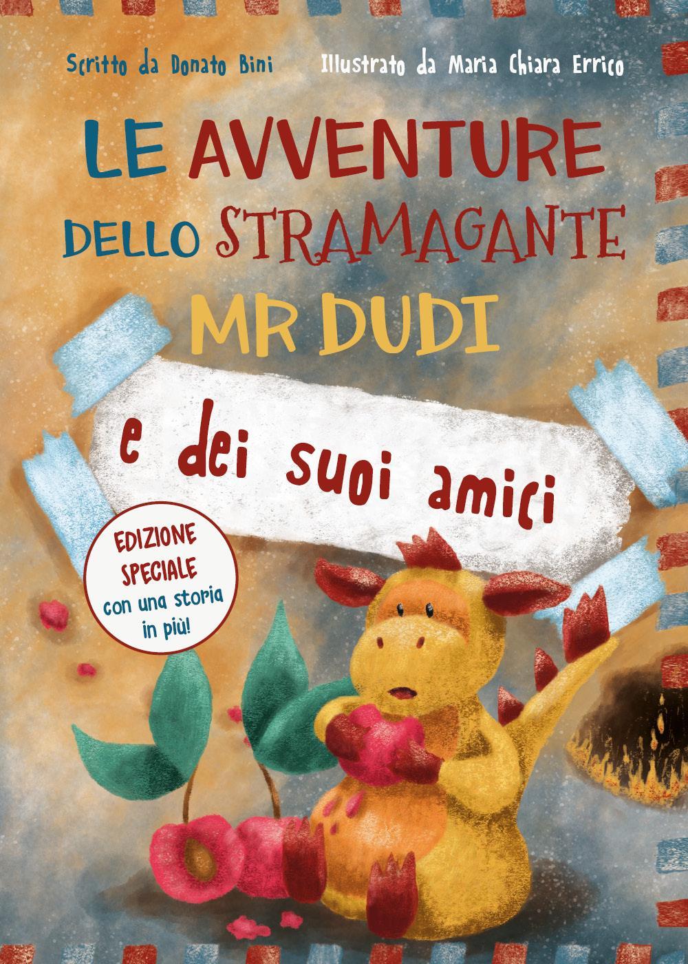 Le avventure dello Stramagante Mr Dudi e dei suoi amici