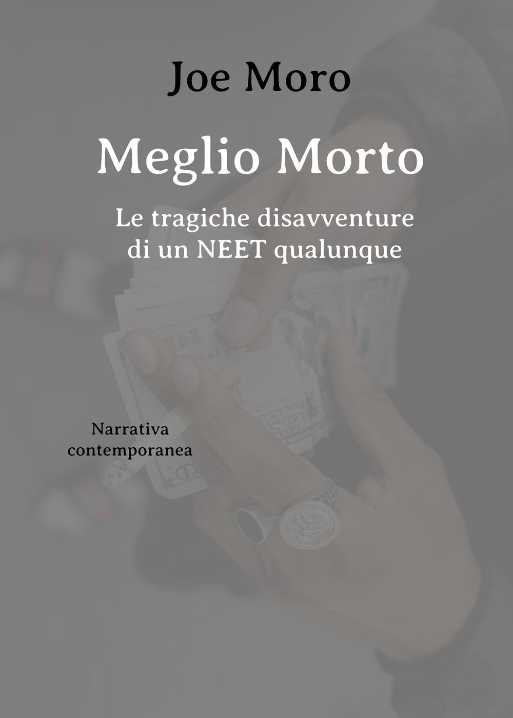 Meglio Morto - Le tragiche disavventure di un NEET qualunque