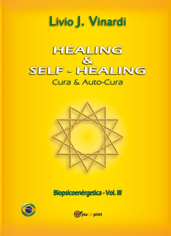 HEALING & SELF-HEALING – Cura e Autocura (EM PORTUGUÊS)