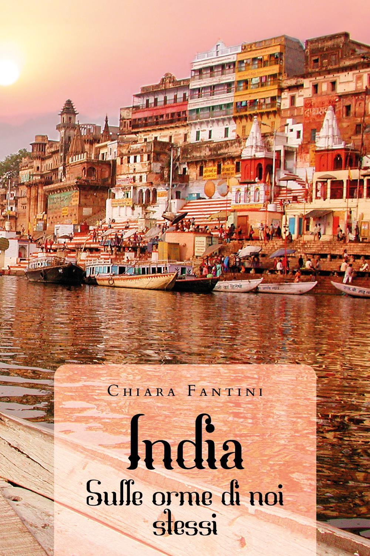 India - Sulle orme di noi stessi