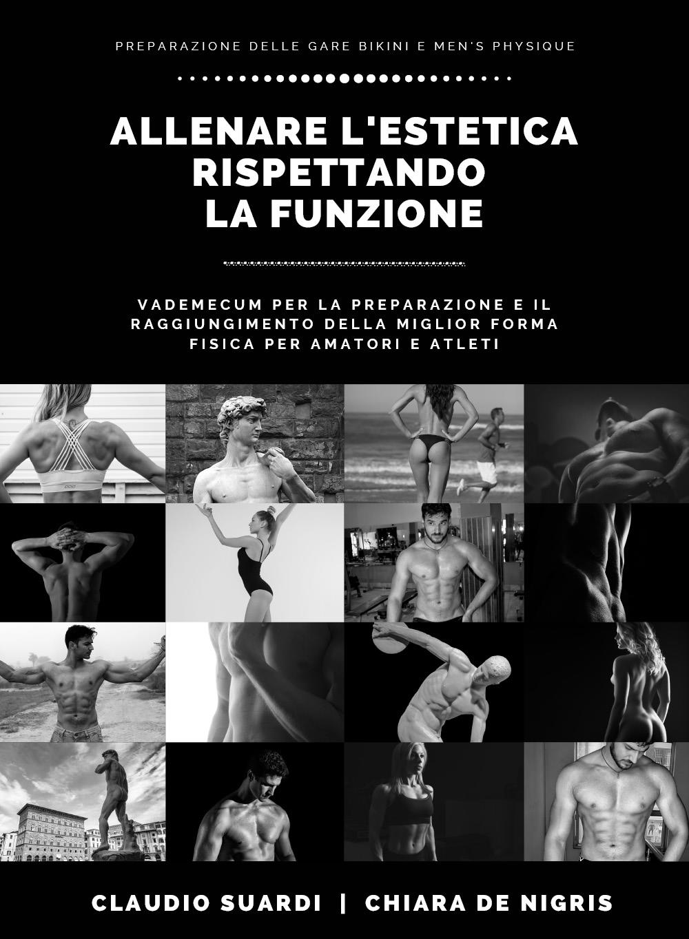 Allenare l'estetica rispettando la funzione vademecum per la preparazione e il raggiungimento della miglior forma fisica per amatori e atleti