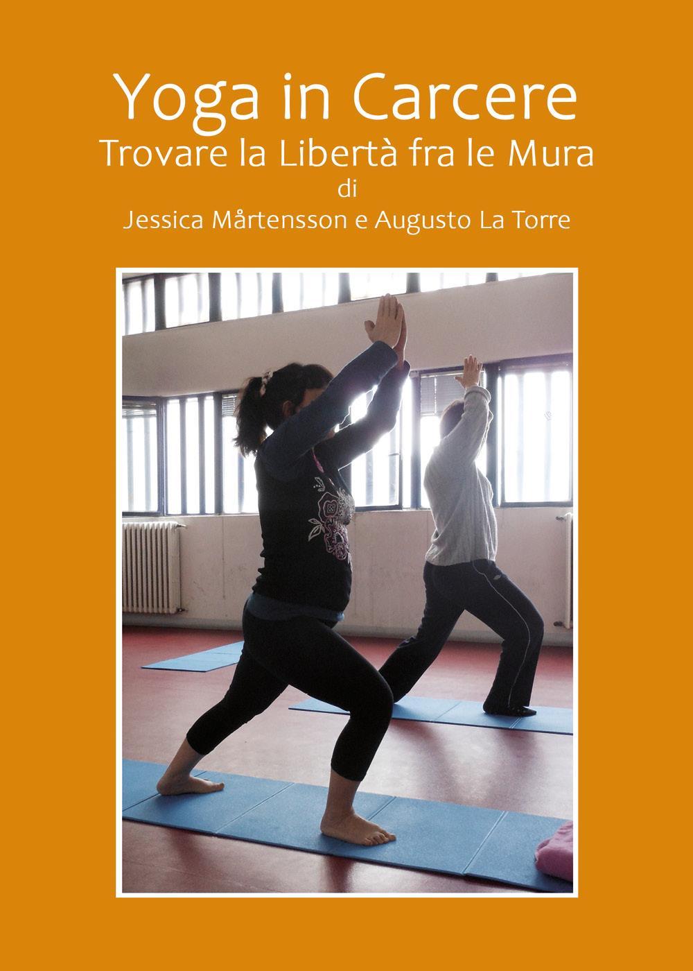 Yoga in Carcere. Trovare la libertà fra le mura.