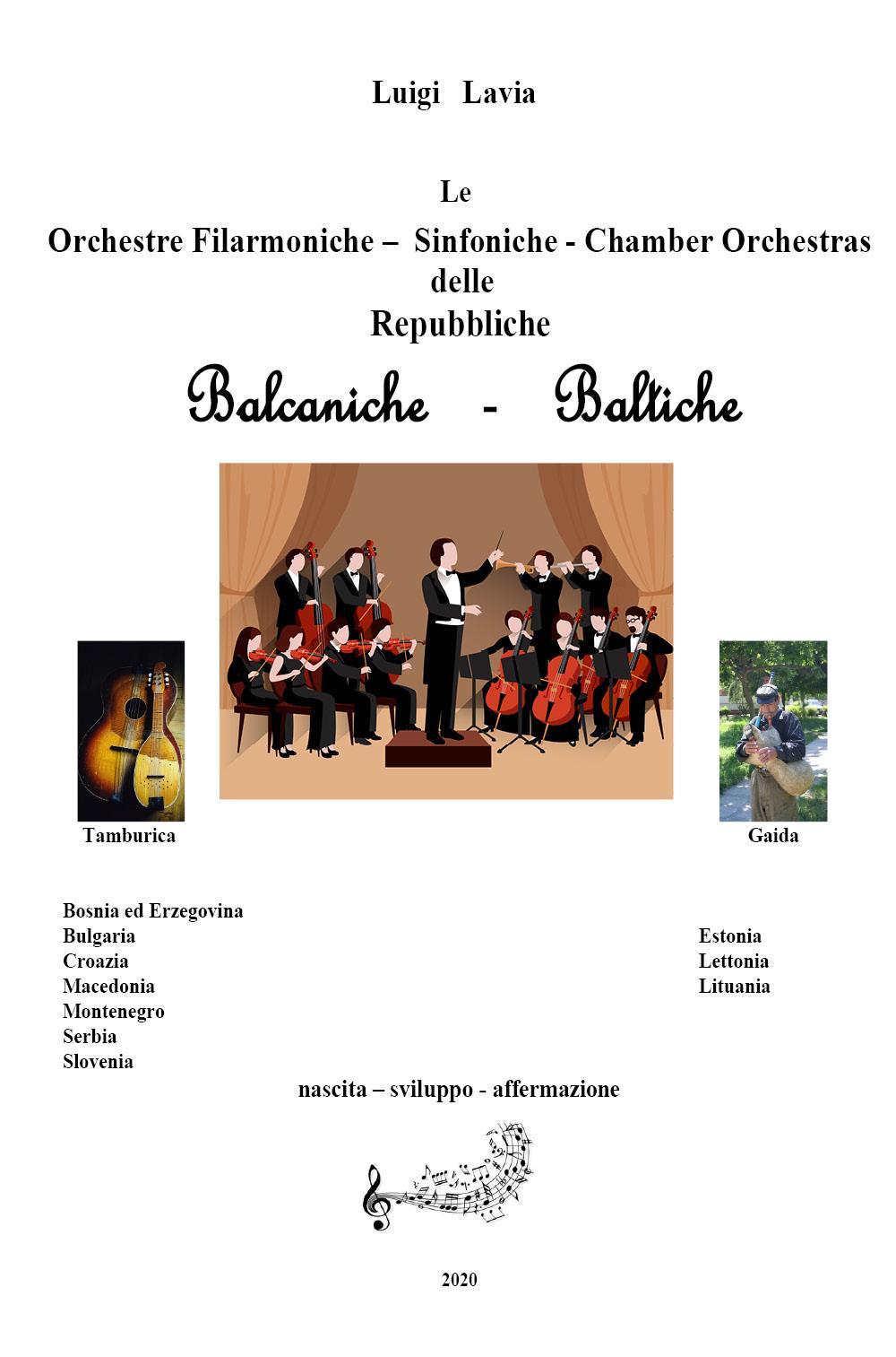 """Le Orchestre Filarmoniche, Sinfoniche e le """"Chamber Orchestras"""" delle Principali Radio Nazionali delle Repubbliche Balcaniche e Baltiche"""