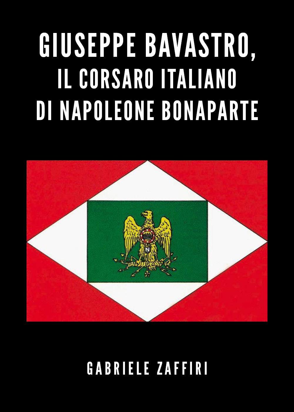 Giuseppe Bavastro, il corsaro italiano di Napoleone Bonaparte