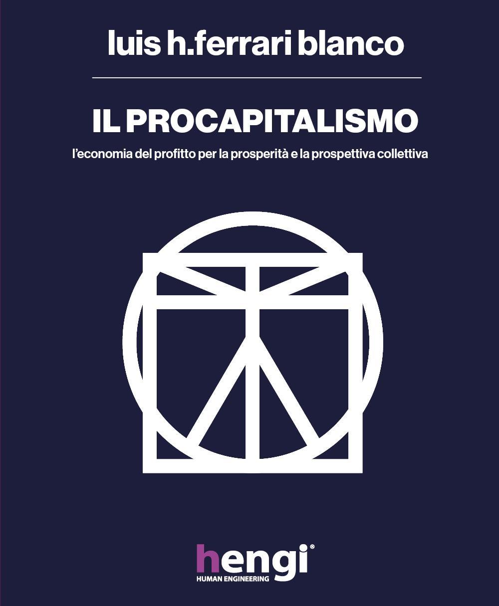 Il procapitalismo.  L'economia del profitto per la prosperità e la prospettiva collettiva